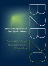 Bild på B2B 2.0 : marknadsföring och reklam i den digitala tidsåldern