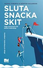 Bild på Sluta snacka skit : våga provocera för bättre ledarskap