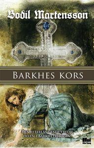 Bild på Barkhes kors : en historisk spänningsroman