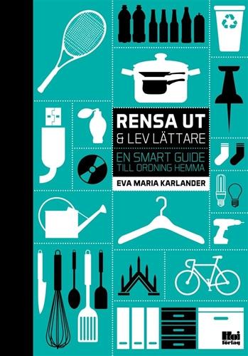 Bild på Rensa ut & lev lättare : en smart guide till ordning hemma