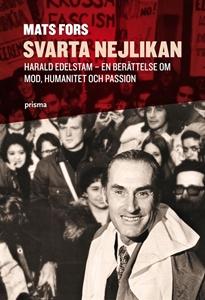 Bild på Svarta nejlikan : Harald Edelstam - en berättelse om mod, humanitet och passion