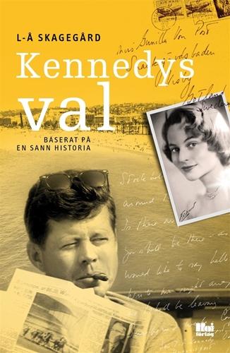 Bild på Kennedys val : baserat på en sann historia