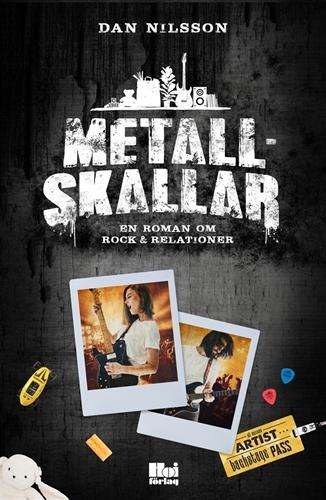 Bild på Metallskallar : en roman om rock & relationer