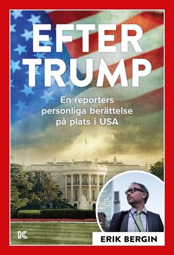 Bild på Efter Trump – En reporters personliga berättelse på plats i USA